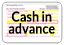 Cash in advance